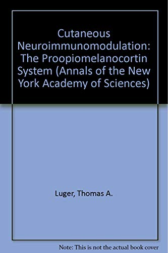 Cutaneous Neuroimmunomodulation: The Proopiomelanocortin System (Annals of the New York Academy of Sciences, Band 885)