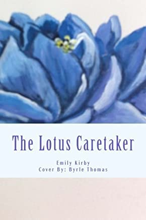 The Lotus Caretaker (The Lotus Caretaker Series ) (Volume 1) by Emily Kirby (2015-06-15)