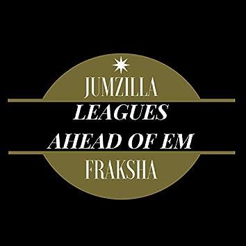 Leagues Ahead Of Em (feat. Fraksha)