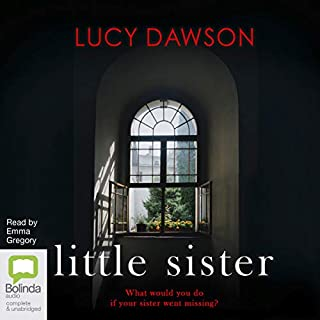Little Sister                   Written by:                                                                                                                                 Lucy Dawson                               Narrated by:                                                                                                                                 Emma Gregory                      Length: 8 hrs and 22 mins     2 ratings     Overall 4.5