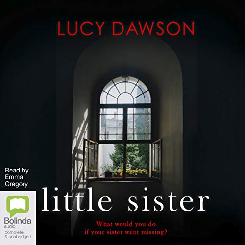 Little Sister                   By:                                                                                                                                 Lucy Dawson                               Narrated by:                                                                                                                                 Emma Gregory                      Length: 8 hrs and 22 mins     4 ratings     Overall 4.3