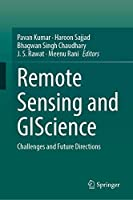 Remote Sensing and GIScience: Challenges and Future Directions