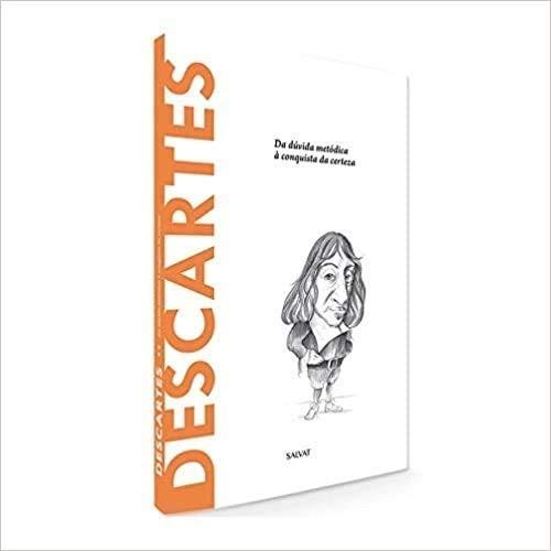 Descartes - Da Dúvida Metódica À Conquista Da Certeza