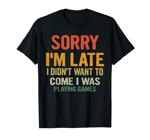 Lo siento, llego tarde no quería venir yo estaba jugando juegos Camiseta