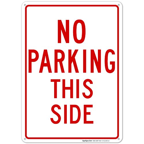 No Parking This Side Sign, 10X14 Rust Free Aluminum, Weather/Fade Resistant, Easy Mounting, Indoor/Outdoor Use, Made in USA by SIGO SIGNS