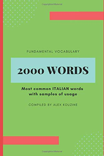 Fundamental Vocabulary - 2000 words: Most common ITALIAN words with samples of usage