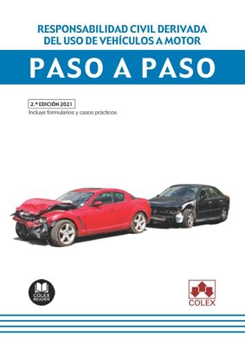 Responsabilidad civil derivada del uso de vehículos a motor. Paso a paso: Guía práctica sobre la responsabilidad civil generada por accidentes de circulación: 1