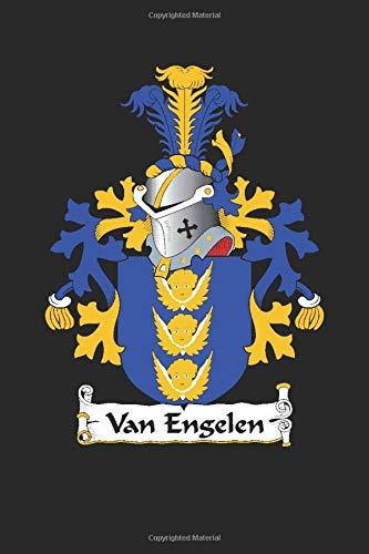 Van Engelen: Van Engelen Coat of Arms and Family Crest Notebook Journal (6 x 9 - 100 pages)