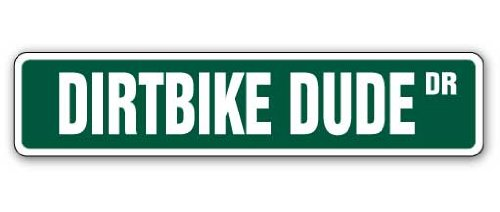 "DIRTBIKE DUDE Street Sign motocross dirt bike racing bicycle | Indoor/Outdoor | 24"" Wide Plastic Sign"