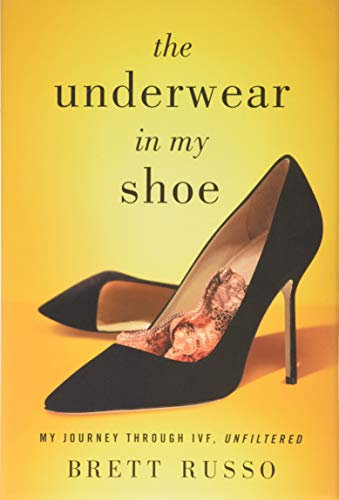 The Underwear in My Shoe: My Journey Through IVF, Unfiltered