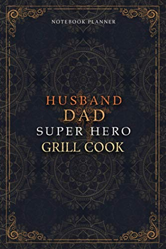 Grill Cook Notebook Planner - Luxury Husband Dad Super Hero Grill Cook Job Title Working Cover: Home Budget, To Do List, 120 Pages, Money, 5.24 x 22.86 cm, Daily Journal, Agenda, 6x9 inch, Hourly, A5