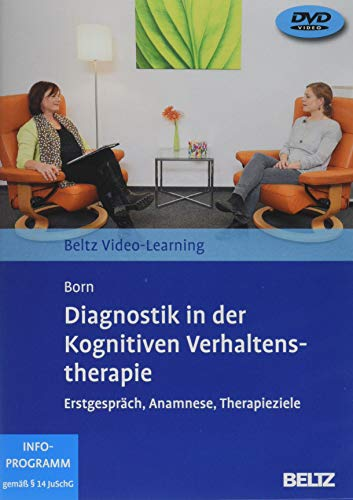 Diagnostik in der Kognitiven Verhaltenstherapie: Erstgespräch, Anamnese, Diagnostik. Beltz Video-Learning. 2 DVDs mit 16-seitigem Booklet, Laufzeit: 272 Min. Mit Online-Materialien.