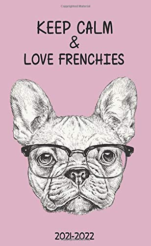 Keep Calm & Love Frenchies 2021-2022: Smart French Bulldog Two Year (24-Months) Monthly Pocket Planner Organizer Calendar Agenda