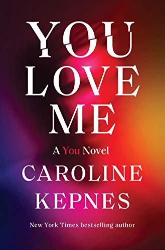 You Love Me: A You Novel by [Caroline Kepnes]