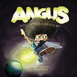 Angus, un héroe guitarrista con un alma muy brillante.: Un divertido y emocionante libro para niños que les enseñará a perseverar y descubrir el talento oculto que todos llevamos en nuestro interior.