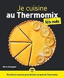 Je cuisine au Thermomix pour les Nuls - 120 recettes illustrées
