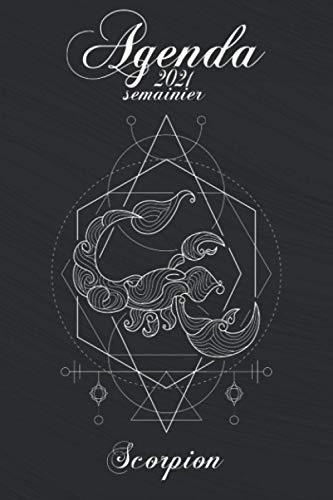 Agenda 2021 Semainier | Signe Astrologique Scorpion: Thème Zodiaque 12 Signes disponibles | Janvier 2021 à Décembre 2021 | Format A5