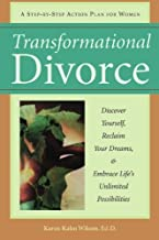 Transformational Divorce: Discover Yourself, Reclaim Your Dreams & Embrace Life's Unlimited Possibilities