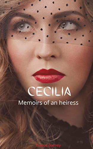 CECILIA (illustrated): Memoirs of an heiress (English Edition)
