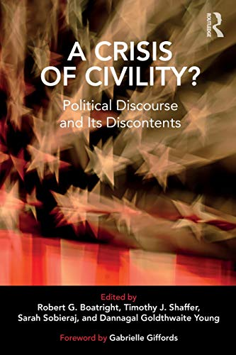 A Crisis of Civility?: Political Discourse and Its Discontents