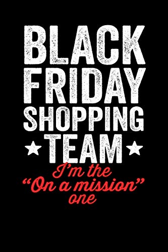 On A Mission One: Black Friday Notebook - Christmas Shopping Spree Santa Claus Winter Deals Holiday Season Mini Notepad Funny Xmas Humor Gift College Ruled (6X9)