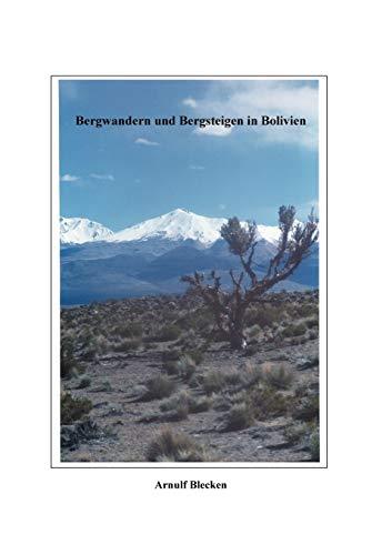 Bergwandern und Bergsteigen in Bolivien. (Book on Demand)