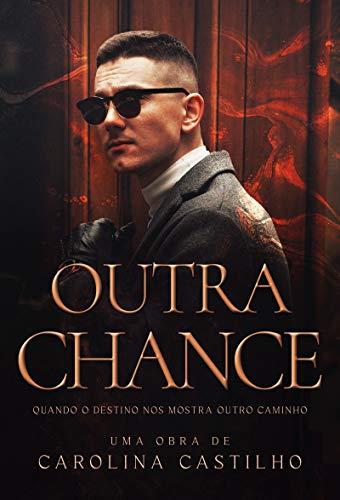 Outra Chance: Quando o destino nos mostra outro caminho.