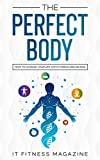 The Perfect Body: how to change your life with fitness and dieting