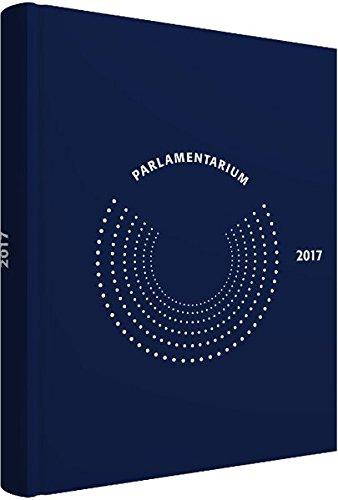 Parlamentarium 2017: Jahres-Kalender mit Kontaktdaten aller wichtigen politischen Ansprechpartner; hochwertige Ausstattung, Fadenheftung, Großformat mit Leseband