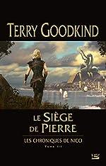 Les Chroniques de Nicci, T3 - Le Siège de pierre de Terry Goodkind