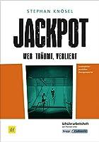 Jackpot - Wer traeumt, verliert: Schuelerheft, Lernmittel, Arbeitsheft, Aufgaben, Interpretation