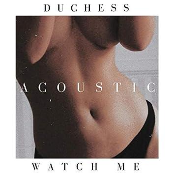 Watch Me (Acoustic)