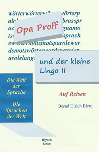 Opa Proff und der kleine Lingo II - Auf Reisen: Die Welt der Sprachen - Die Sprachen der Welt