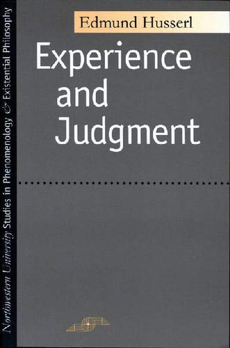 Experience and Judgment (Studies in Phenomenology and Existential Philosophy)