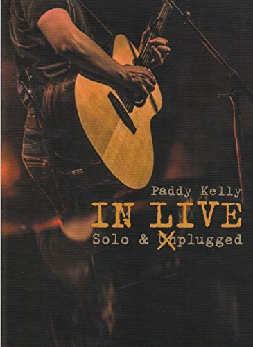 Paddy Kelly - IN LIVE - Solo & (Un)plugged [DVD] - Kelly Family