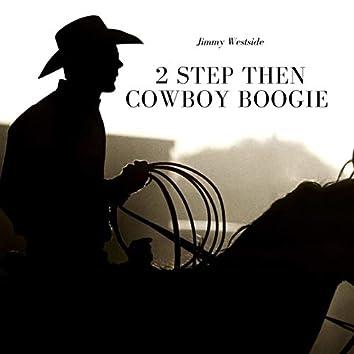 2 Step Then Cowboy Boogie