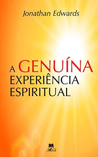 A GENUÍNA EXPERIÊNCIA ESPIRITUAL