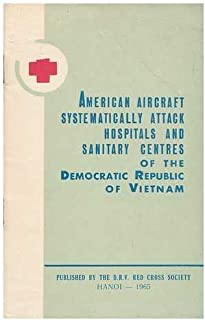 American Aircraft Systematically Attack Hospitals and Sanitary Centres of the Democratic Republic of Vietnam