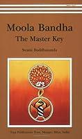 Moola Bandha: The Master Key
