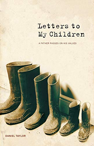 Letters to My Children: A Father Passes on His Values
