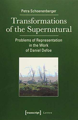 Transformations of the Supernatural: Problems of Representation in the Work of Daniel Defoe (Lettre)