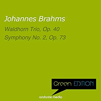 Green Edition - Brahms: Waldhorn Trio, Op. 40 & Symphony No. 2, Op. 73