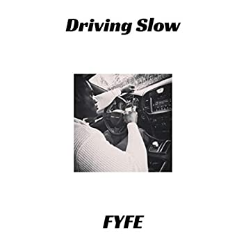 Driving Slow