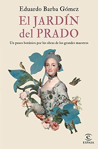 El jardín del Prado: Un paseo botánico por las obras de los...
