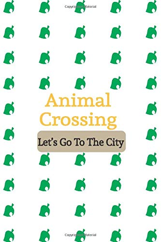 Animal Crossing: Let's Go To The City : journal | notebook  Dotted Grid 6x9 120 Pages .