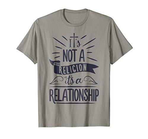 It's Not a Religion It's a Relationship T shirt Christian