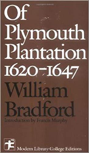 Of Plymouth Plantation 1620 - 1647