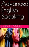 Advanced English Speaking (English Edition)