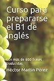 Curso para prepararse el B1 de Inglés: Con más...