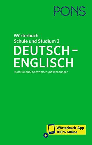 PONS Wörterbuch für Schule und Studium Englisch, Band 2 Deutsch-Englisch: Rund 145.000 Stichwörter und Wendungen – mit Wörterbuch-App (PONS Schule und Studium)